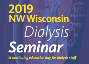 NW Wisconsin Dialysis Seminar @ Mayo Clinic - Luther Midelfort Campus | Eau Claire | Wisconsin | United States