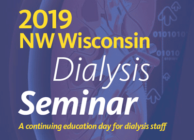 Blue background image of a kidney with words 2019 NW Wisconsin in yellow, Dialysis Seminar in white, a continuing education day for dialysis staff in yellow on top of the image